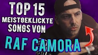 RAF CAMORA TOP 15 meistgeklickteste Songs