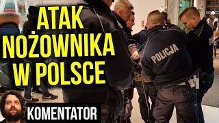 Atak Nożownika w Polsce i Media Zakłamujące Sytuację - Analiza Komentator