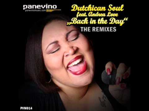 Dutchican Soul ft Andrea Love - Back in the Day (Shane D Remix)