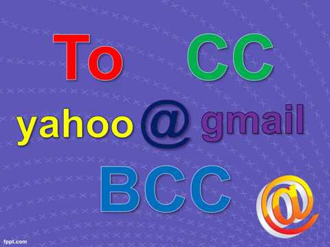 To, CC, BCC fields in Yahoo / Gmail ... electronic mail