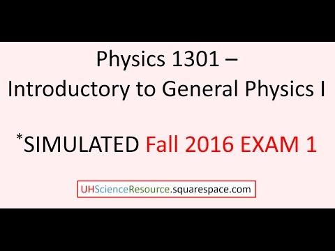 General Physics 1 (Phys 1301) – EXAM 1 Fall 2016  SIMULATED