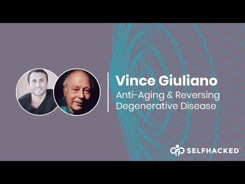 Vince Giuliano: Anti-Aging & Reversing Degenerative Disease