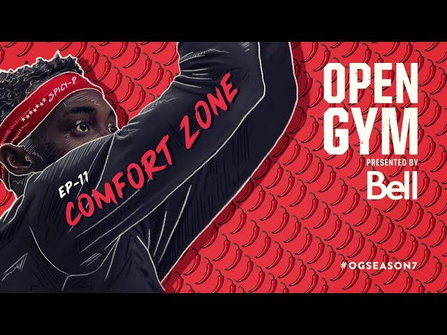 Open Gym presented by Bell S7E11 - Comfort Zone