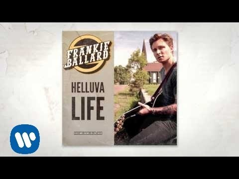 Frankie Ballard - Helluva Life (Official Audio)