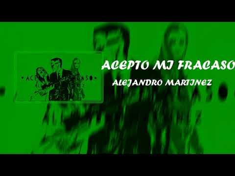 Alejandro Martinez  Acepto Mi Fracaso Prod. HOUSE MIX