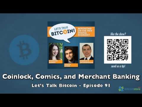 Coinlock, Comics, and Merchant Banking - Let's Talk Bitcoin Episode 91