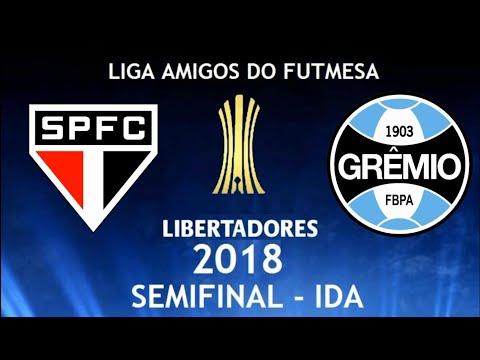 SÃO PAULO x GRÊMIO - SEMIFINAL JOGO DE IDA - LIBERTADORES LAF 2018
