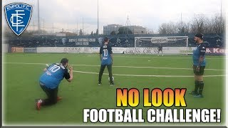 NO LOOK FOOTBALL CHALLENGE SUL CAMPO DELL\' EMPOLI!! CON TONY TUBO E J0KER!!