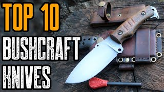 Top 10 Best Knives for Bushcraft & Outdoor Survival