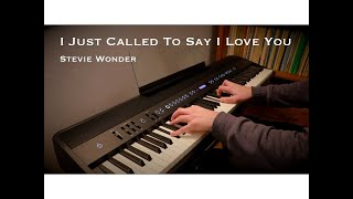 I Just Called To Say I Love You | Stevie Wonder (Piano Cover)