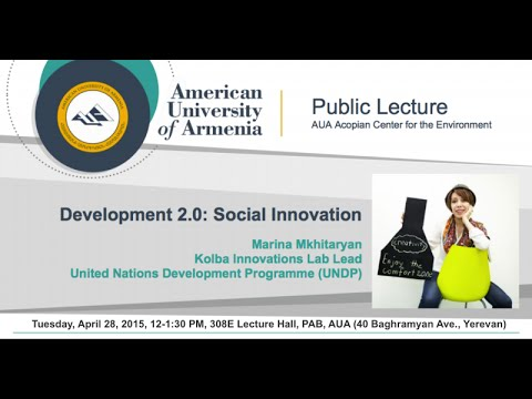 Development 2.0: Social Innovation, Speaker: Marina Khachatryan