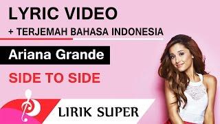 Ariana Grande - Side to Side (Lyrics Video + Terjemahan Bahasa Indonesia)