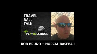 Rob Bruno - NorCal Baseball - Travel Ball Talk