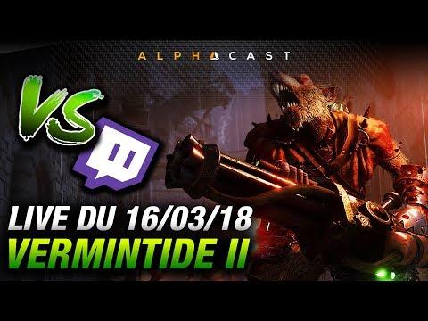 VOD ► On tente le boss final de Vermintide 2 ! - Live du 16/03/2018