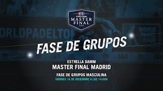 DIRECTO - Fase de Grupos Masculina | Master Final Madrid 2016 | World Padel Tour