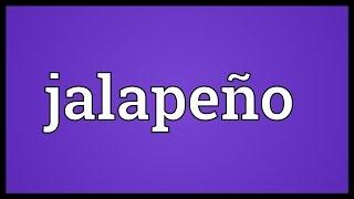 Jalapeño Meaning