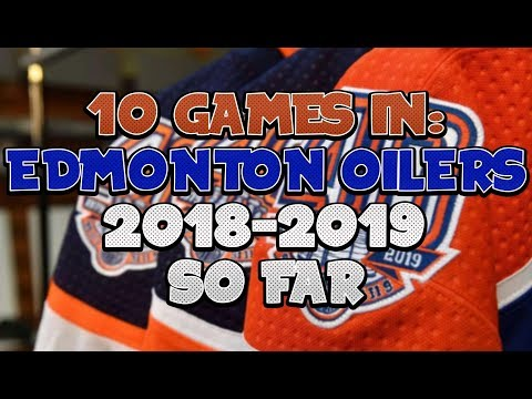 Reviewing the Edmonton Oilers After 10 Games into the 2018-2019 NHL Season