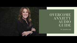 Overcoming Anxiety Audio Guide Dr. Leaf