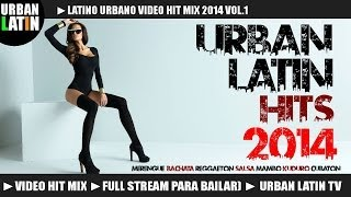 LATINO URBANO 2014 VOL.1 ► VIDEO HIT MIX ► MERENGUE, BACHATA, REGGAETON, SALSA