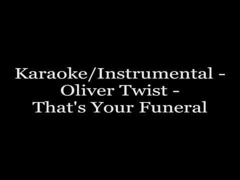Karaoke/Instrumental - Oliver Twist - That's Your Funeral