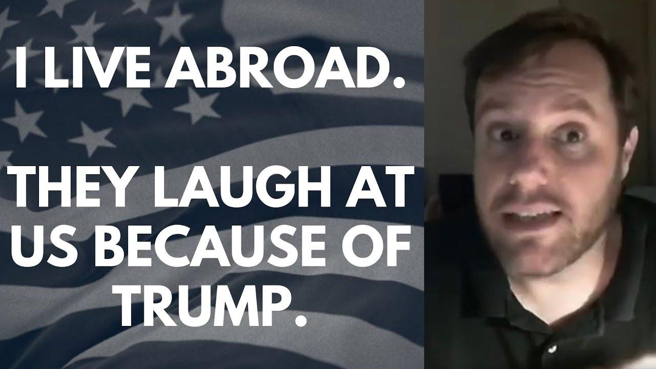 I Live Abroad. Trump Has Turned Us Into a Joke