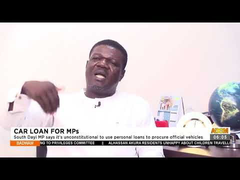 South Dayi MP says its unconstitutional to use personal loans to procure officials vehicles(15-7-21)