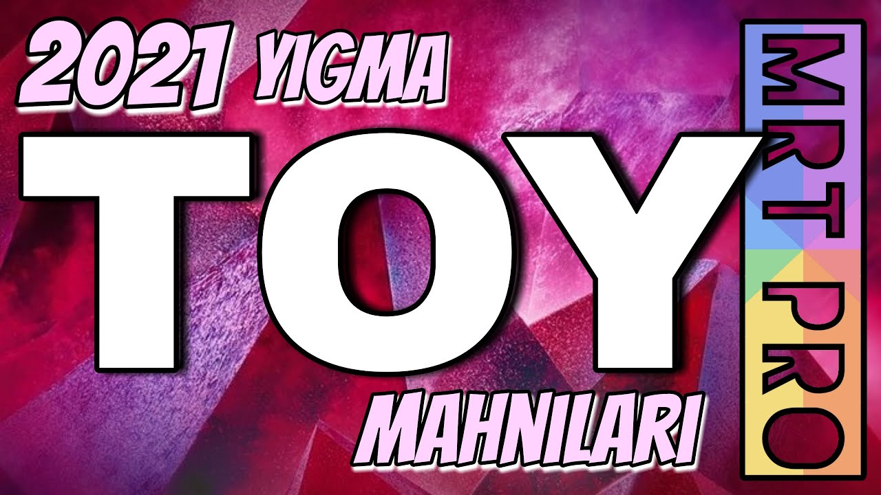 Toy Mahnilari 2021 Azeri Oynamali Super Yigma Popuri Mrt Pro Mix 157 Youtube