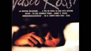 Vasco Rossi - Tu che dormivi piano