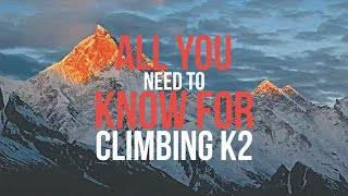 All You Need to Know Before Climbing K2 - K2 Mountain