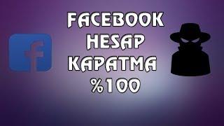 Facebook Hesap Kapatma %100  [2017-2018]