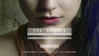 Evanescence: The Change (Extended Version)