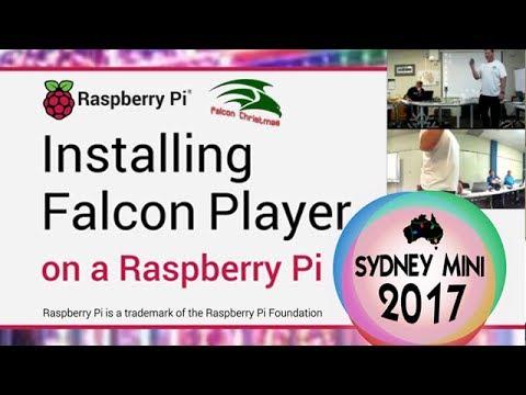 Sydney Mini 2017 - Falcon Player on a Raspberry Pi