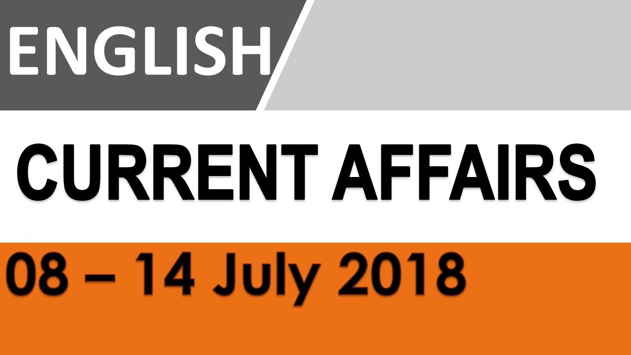 Latest GK - Latest Current Affairs - July 2018 (Week 2) in English - GK  questions and answers