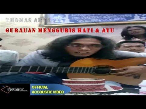 Free Download Thomas Arya - Gurauan Mengguris Hati & Ayu ( Official Accoustic Video ) Mp3 dan Mp4