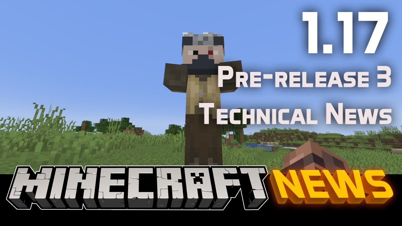 Technical News in Minecraft 1.17 Pre-release 3