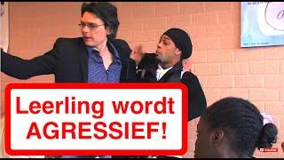LEERLING WORDT AGRESSIEF!
