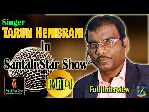 Singer Tarun Hembram In Santali Star Show4 |Part 1(Full Interview)