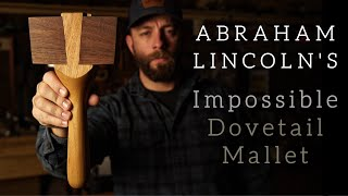 "Making Abe Lincoln's Mystery Mallet!  // ""IMPOSSIBLE"" Woodworking Joinery"