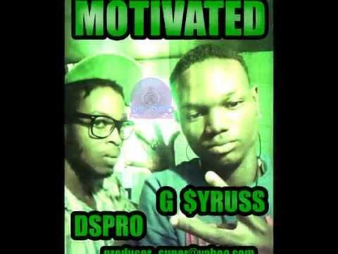 DSPRO ft G $YRUSS MOTIVATED-DSPRO RECORDS MASTERED