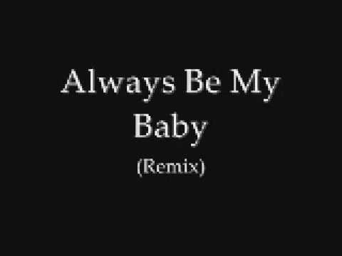Always Be My Baby Remix *NEW*