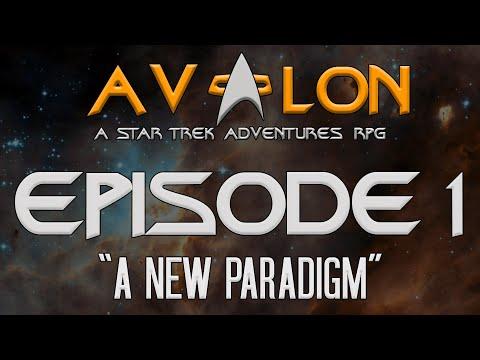 """A New Paradigm"" Avalon: A Star Trek Adventures RPG Episode 1"