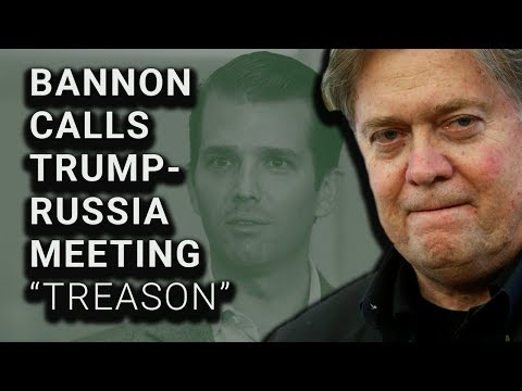 "SHOCK: Steve Bannon Says Trump Tower Russia Meeting ""Treason"""