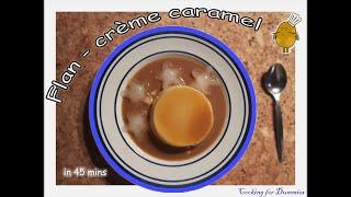 [Tutorial] Nướng thành công bánh Flan trong 45 phút - easy Making Crème Caramel in 45 mins | CfD