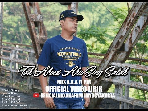 Download NDX A.K.A Ft PJR – Tak Akoni Aku Sing Salah Mp3 (5.54 MB)