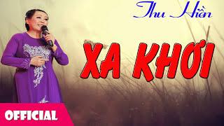 Xa Khơi - Thu Hiền [Official Audio]