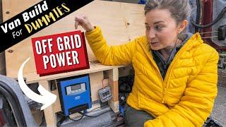 Off Grid Vanlife Power Set Up   Self Build Camper Van Conversion For Dummies Part 5