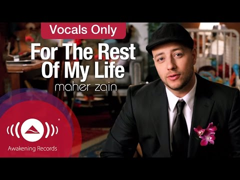 Maher Zain - For The Rest Of My Life | Vocals Only