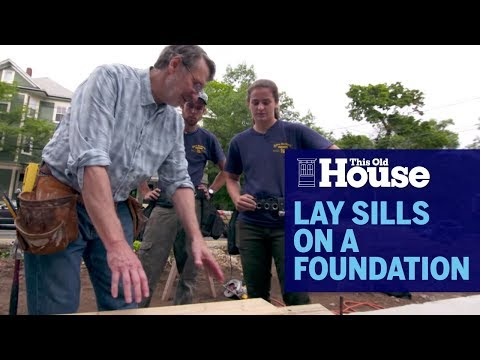 How to Lay Sills on a Foundation | This Old House