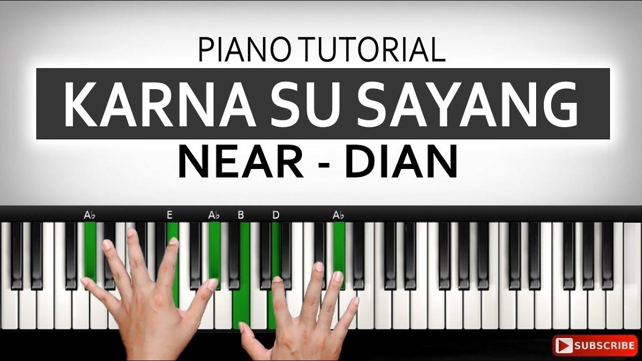 Tutorial Piano Karna Su Sayang Near Ft Dian Belajar Piano Keyboard Youtube