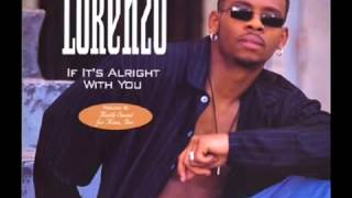 Lorenzo feat  Keith Sweat   If Its Alright With You